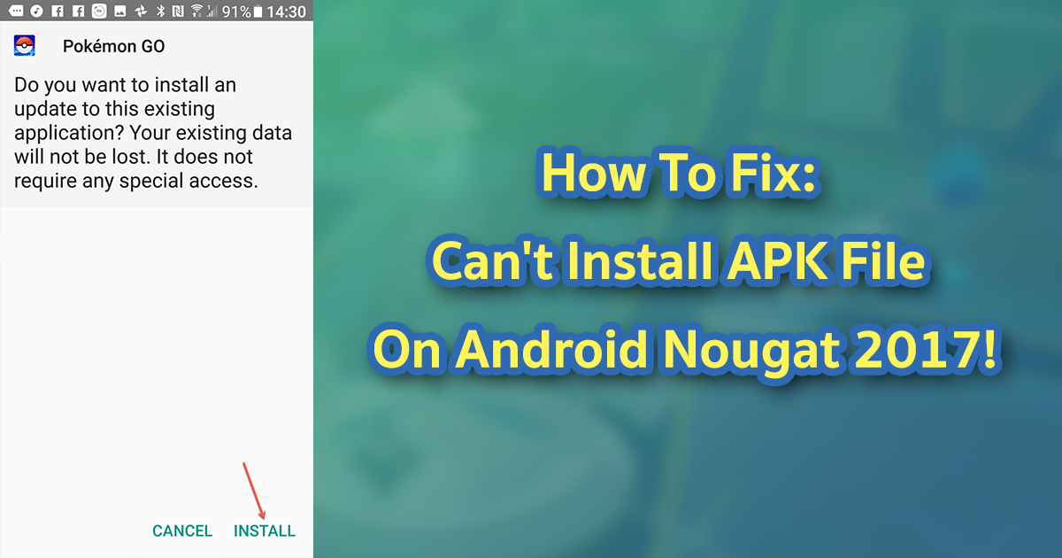 How To Fix: Can't Install APK File On Android Nougat 2017!